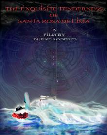 The Exquisite Tenderness of Santa Rosa de Lima